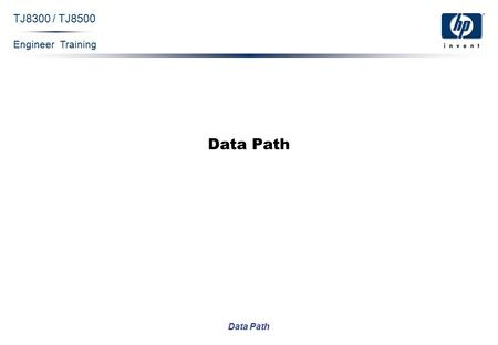 Engineer Training Data Path TJ8300 / TJ8500 Data Path.