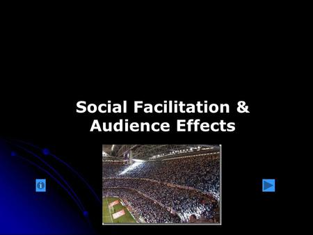 Social Facilitation & Audience Effects. Lesson Objectives: By the end of the lesson you will be able to: Explain social facilitation and social inhibition.