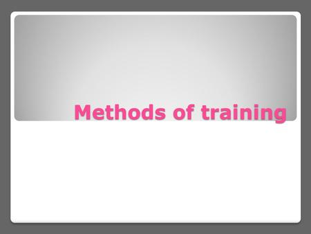 Methods of training. Continuous Training Definition -Aerobic training, using exercise sessions with no rest intervals. Msot appropriate to improve cardiovascular.