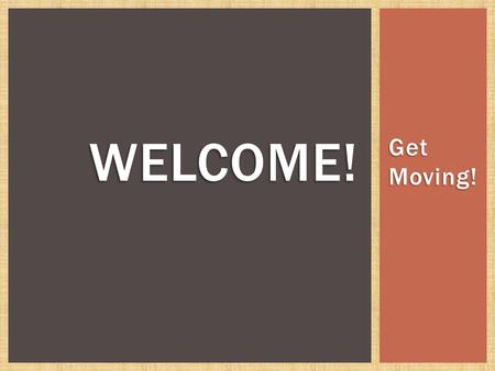 Get Moving! WELCOME!.  Academy of Nutrition and Dietetics Complete Guide to Nutrition Book  Educator Guide  MyPlate Poster  Easel, Easel Paper, &