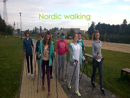 Nordic walking. Nordic walking was invented in Finland in the 20 century. Cross-country skiers have used it for training in the summer.
