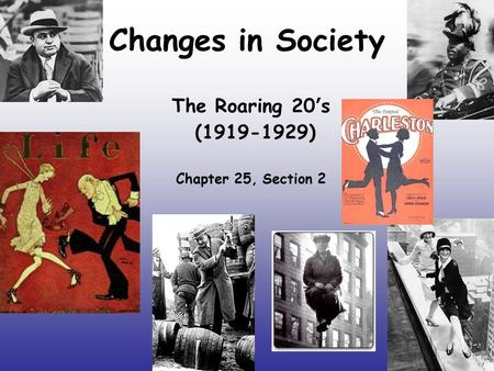 Changes in Society The Roaring 20 ' s (1919-1929) Chapter 25, Section 2.
