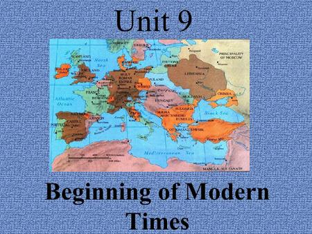 Unit 9 Beginning of Modern Times. Chapter 28 The Renaissance.