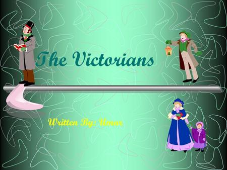 The Victorians Written By: Umar. Contents Page Important People Schools Work Clothing Leisure.