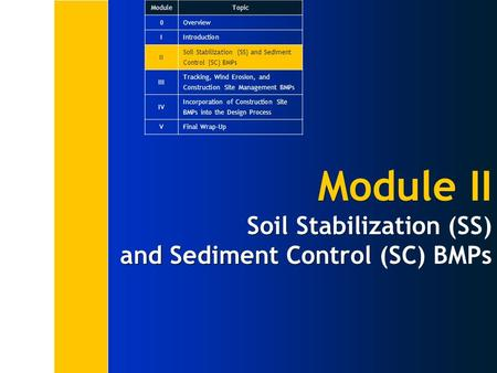 Module II Soil Stabilization (SS) and Sediment Control (SC) BMPs