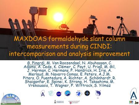 MAXDOAS formaldehyde slant column measurements during CINDI: intercomparison and analysis improvement G. Pinardi, M. Van Roozendael, N. Abuhassan, C. Adams,