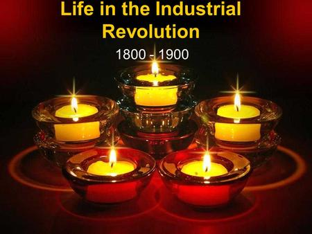 Life in the Industrial Revolution 1800 - 1900. This age is often called the Victorian Time ●After Queen Victoria of England. ●Ruled 1837 – 1901 ●Queen.