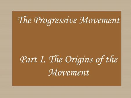 the origins and history of the progressive reform movement Civic engagement: social science and progressive-era reform in new york city (2007) stromquist, shelton reinventing 'the people': the progressive movement, the class problem, and the origins of modern liberalism, (u of illinois press, 2006).