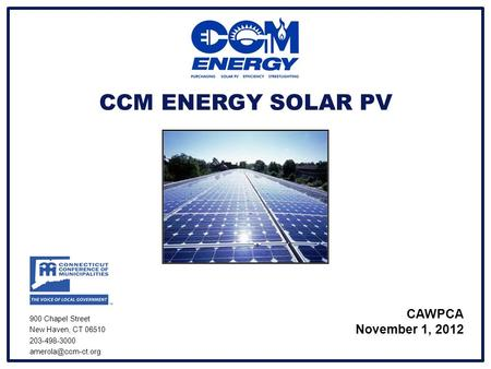 CCM ENERGY SOLAR PV CAWPCA November 1, 2012 900 Chapel Street New Haven, CT 06510 203-498-3000