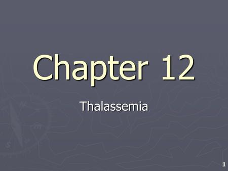 1 Chapter 12 Thalassemia. 2 1. Study Questions 2. Homework Assignment 3. Exam for Unit I.