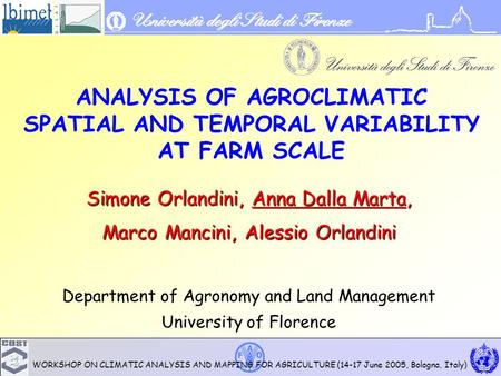 WORKSHOP ON CLIMATIC ANALYSIS AND MAPPING FOR AGRICULTURE (14-17 June 2005, Bologna, Italy) ANALYSIS OF AGROCLIMATIC SPATIAL AND TEMPORAL VARIABILITY AT.