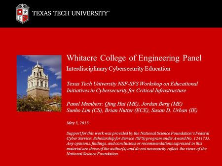 Whitacre College of Engineering Panel Interdisciplinary Cybersecurity Education Texas Tech University NSF-SFS Workshop on Educational Initiatives in Cybersecurity.