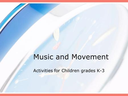 Music and Movement Activities for Children grades K-3.
