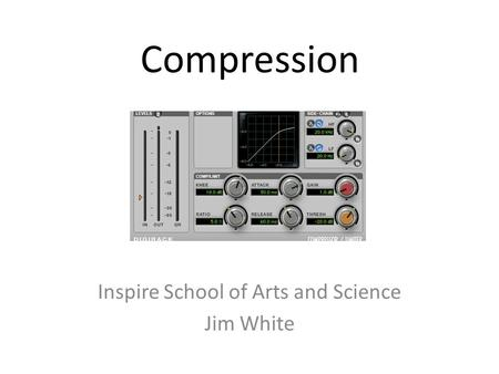 Inspire School of Arts and Science Jim White Compression.