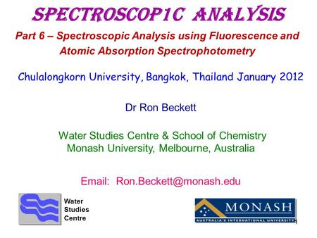 Spectroscop1c Analysis Part 6 – Spectroscopic Analysis using Fluorescence and Atomic Absorption Spectrophotometry Chulalongkorn University, Bangkok, Thailand.