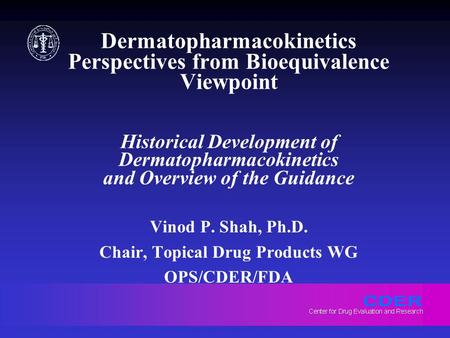 Dermatopharmacokinetics Perspectives from Bioequivalence Viewpoint Historical Development of Dermatopharmacokinetics and Overview of the Guidance Vinod.