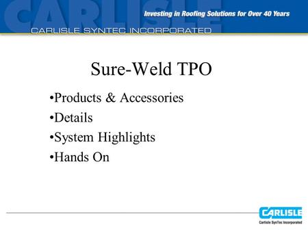 Sure-Weld TPO Products & Accessories Details System Highlights Hands On.
