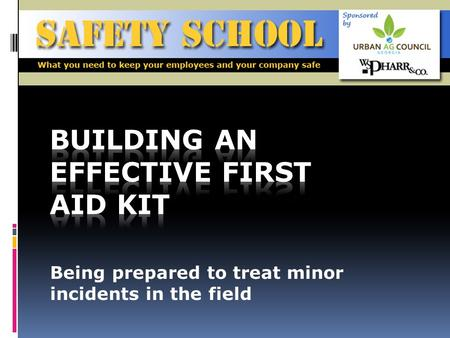 Being prepared to treat minor incidents in the field.