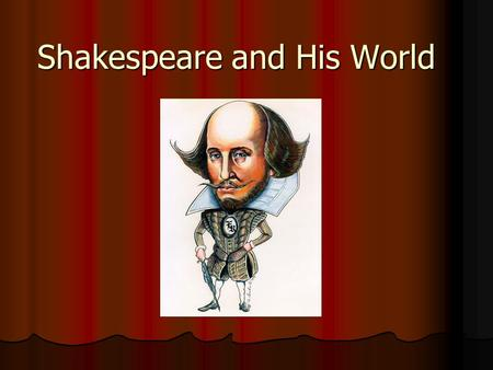 Shakespeare and His World. absolute adherence to the patriarchal order absolute adherence to the patriarchal order to the law to the law to the church.