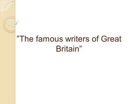"""The famous writers of Great Britain"". An auction-""The famous writers of Great Britain"""