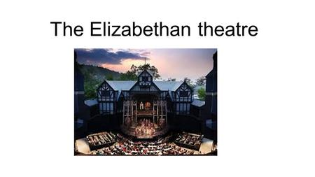 The Elizabethan theatre. Early years Shakespeare was born on the 26 April 1564. William was an English playwright however was dyslexic and found it hard.