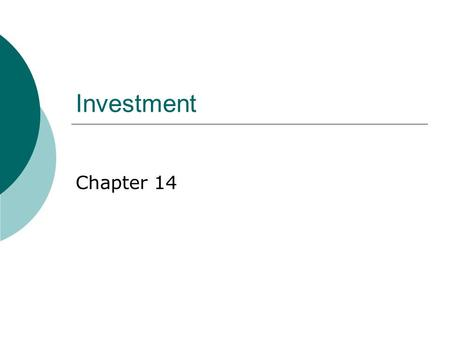 Investment Chapter 14. Students Should Be Able to:  Calculate Average and Marginal product of capital.  Calculate the real and nominal rental cost of.