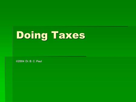 Doing Taxes ©2004 Dr. B. C. Paul. Example  Partly Poopers Inc (A division of Badish Petroleum) runs a private sewerage treatment facility for the town.