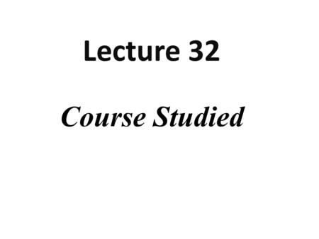 Course Studied Lecture 32. Chapter 1 Introduction to Accounting and Business.