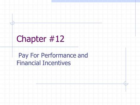 chapter 12 pay for performance and