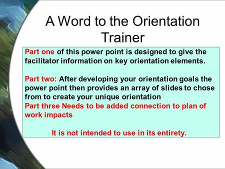 "Orientation The Most Important Training you will conduct with your 4-H Volunteer ""Organizational socialization is the process where employees learn about."