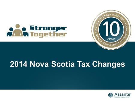 2014 Nova Scotia Tax Changes. Capital Gains Exemption The Capital Gains Exemption has increased to $800,000 for the 2014 tax year (indexed to inflation.