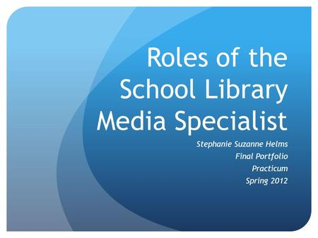 Roles of the School Library Media Specialist