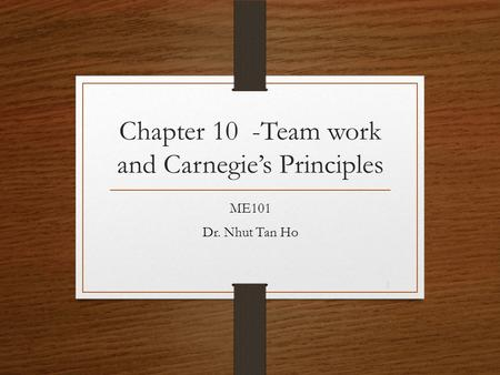 Chapter 10 -Team work and Carnegie's Principles