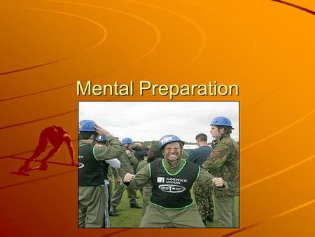 "Mental Preparation. ""The Key to success is defining your chief aim, your definite purpose in life. It must be something that excites you, something that."