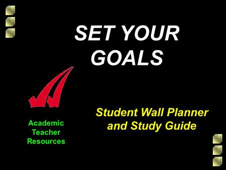 Academic Teacher Resources Student Wall Planner and Study Guide SET YOUR GOALS.