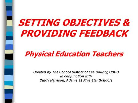 SETTING OBJECTIVES & PROVIDING FEEDBACK Physical Education Teachers