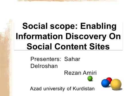 Azad university of Kurdistan. o utline Overview Of Social Scope Case Study With Yahoo! Travel Motivating Example Social Scope Platform Layers of social.