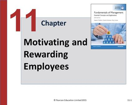 © Pearson Education Limited 201511-1 Chapter 11 Motivating and Rewarding Employees.