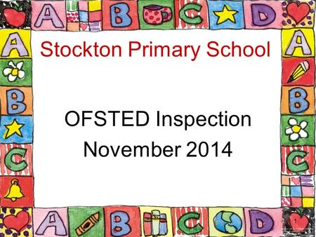 Stockton Primary School OFSTED Inspection November 2014 1.