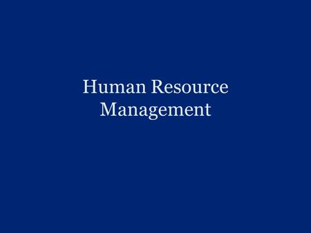 Human Resource Management. The Industrial Revolution Began in the United States in 1860 –Just before the Civil War Period during which a country develops.