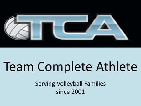 Team Complete Athlete Serving Volleyball Families since 2001.