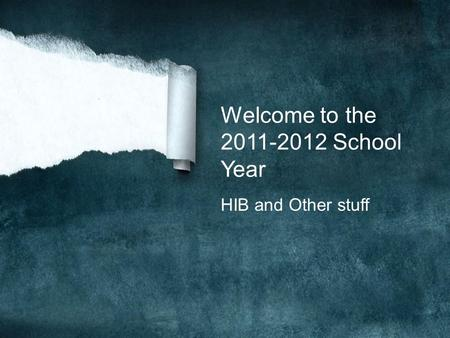 Welcome to the 2011-2012 School Year HIB and Other stuff.