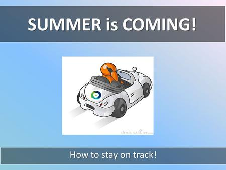 SUMMER is COMING! How to stay on track!. My Story.