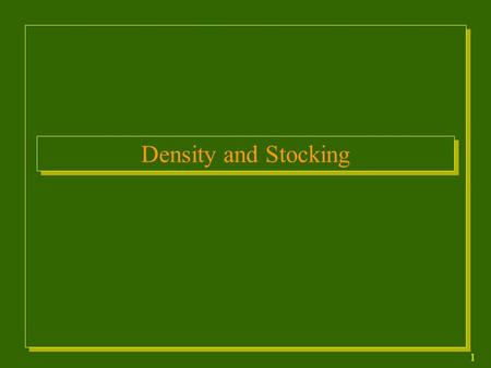 1 Density and Stocking. 2 Potential of the land to produce wood is determined mainly by its site quality. The actual production or growth of wood fiber.