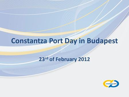 Constantza Port Day in Budapest 23 rd of February 2012.