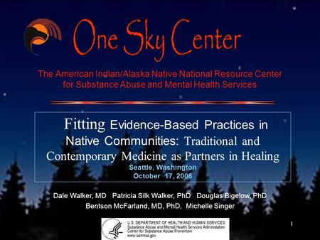 1 The American Indian/Alaska Native National Resource Center for Substance Abuse and Mental Health Services Fitting Evidence-Based Practices in Native.