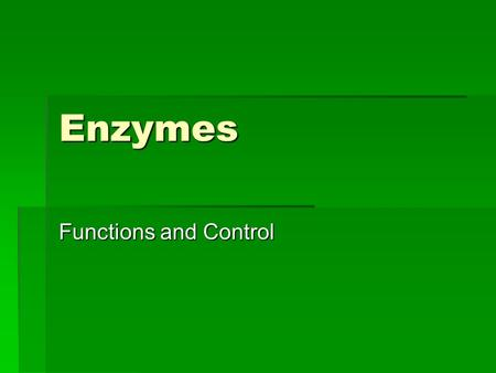 Enzymes Functions and Control. Enzyme Terms  Substrate - the material and enzyme works on.  Enzyme names: Ex. Sucrase - ase name of an enzyme - ase.