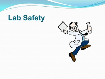 Lab Safety #1 Do not bring food, drink, or tobacco into the lab. Do not invite friends into the lab. Keep pencils, fingers, etc. out of your mouth, ears,