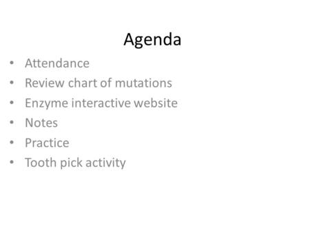 Agenda Attendance Review chart of mutations Enzyme interactive website