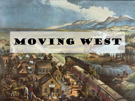 Moving West. Travel by Rail In 1850, steam-powered ships still provided much of the nation's transportation. Over the following decades, however, improvements.